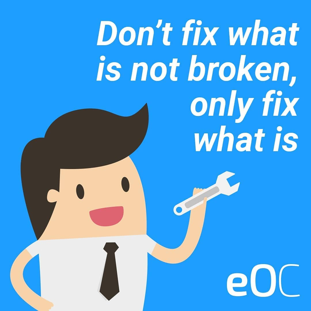 Don't fix what is not broken