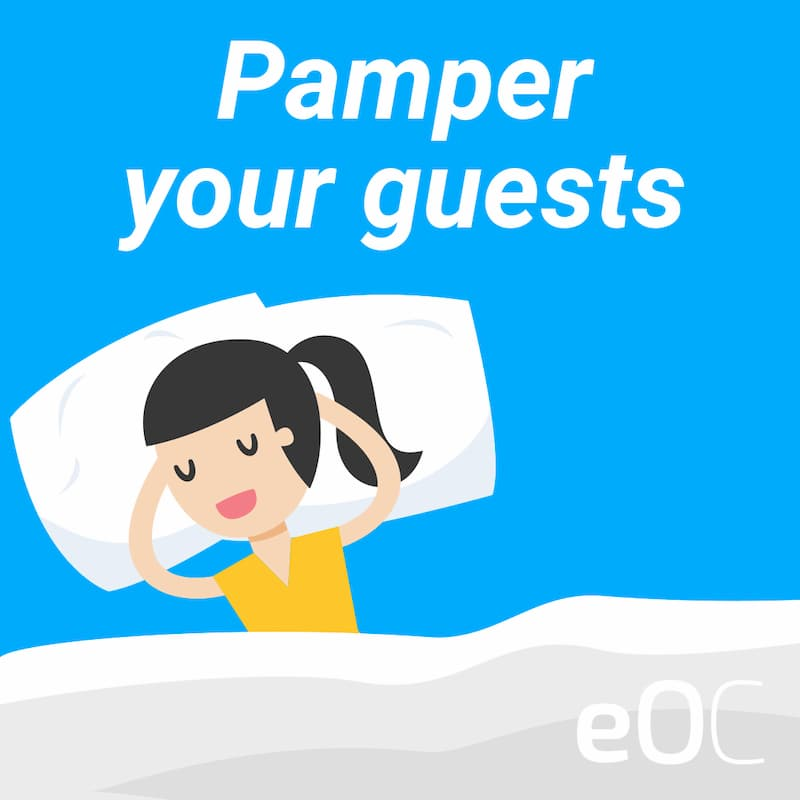 Pamper your guests